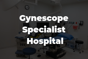 Gynescope Specialist Hospital